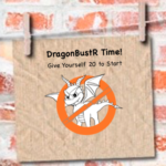 DragonBustR Time!  Give Yourself 20 to Start…